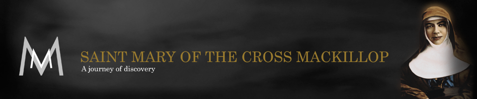 Saint  Mary of The Cross MacKillop - A Journey of Discovery